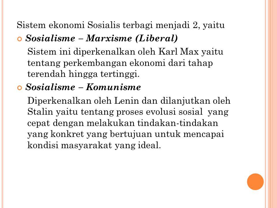 Sistem ekonomi Sosialis terbagi menjadi 2, yaitu