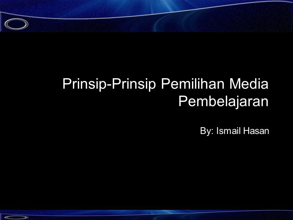 Prinsip-Prinsip Pemilihan Media Pembelajaran
