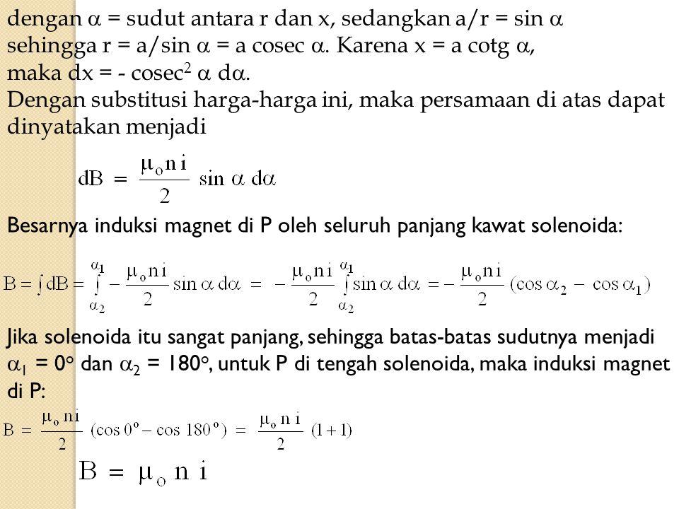 dengan  = sudut antara r dan x, sedangkan a/r = sin 