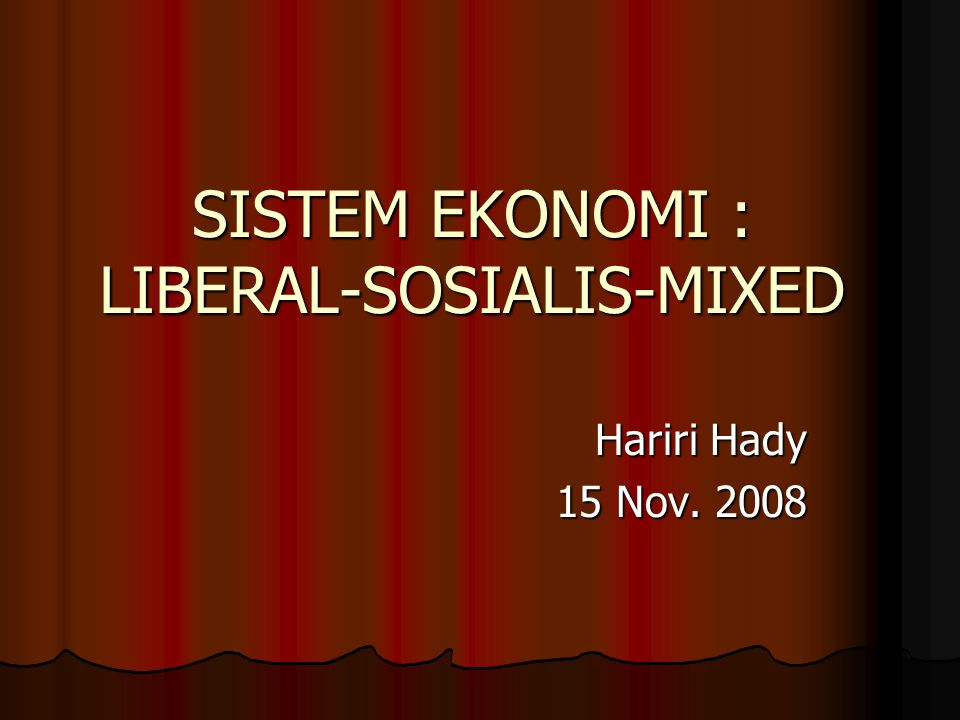 SISTEM EKONOMI : LIBERAL-SOSIALIS-MIXED