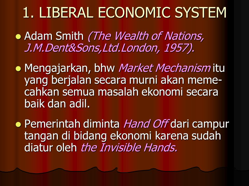 1. LIBERAL ECONOMIC SYSTEM