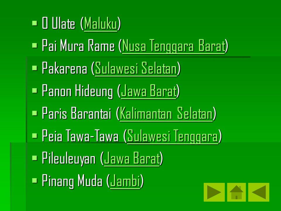 O Ulate (Maluku) Pai Mura Rame (Nusa Tenggara Barat) Pakarena (Sulawesi Selatan) Panon Hideung (Jawa Barat)