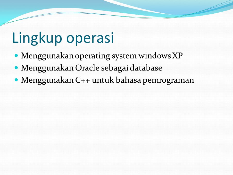 Lingkup operasi Menggunakan operating system windows XP