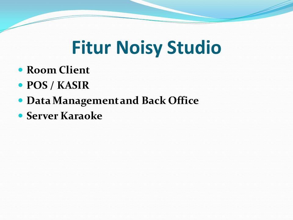 Fitur Noisy Studio Room Client POS / KASIR