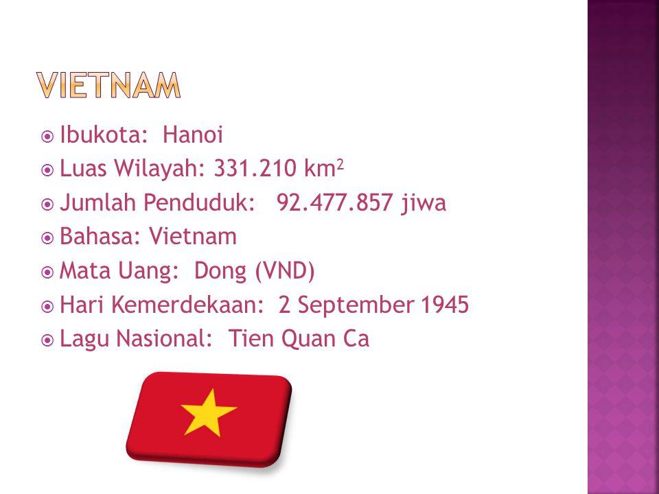 Vietnam Ibukota: Hanoi Luas Wilayah: 331.210 km2