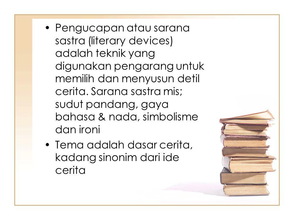 Pengucapan atau sarana sastra (literary devices) adalah teknik yang digunakan pengarang untuk memilih dan menyusun detil cerita. Sarana sastra mis; sudut pandang, gaya bahasa & nada, simbolisme dan ironi