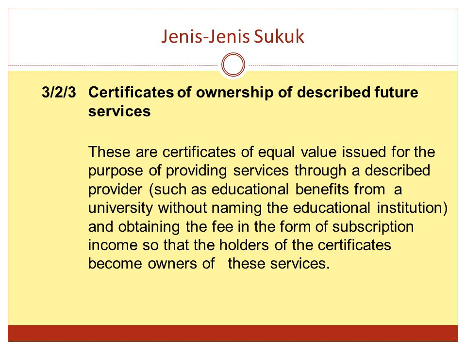 Jenis-Jenis Sukuk 3/2/3 Certificates of ownership of described future services.