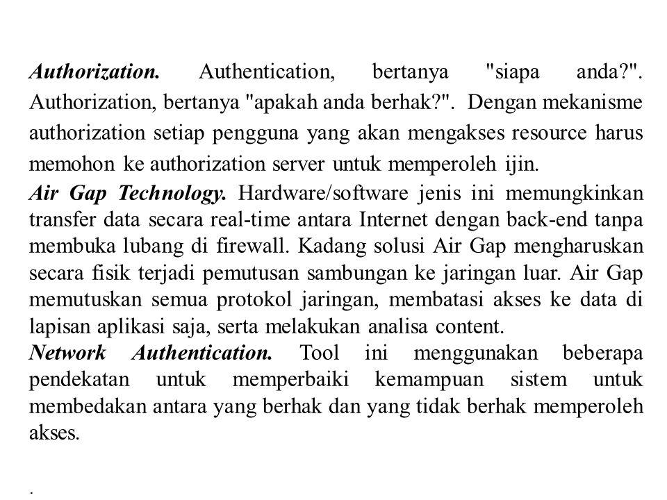 Authorization. Authentication, bertanya siapa anda.