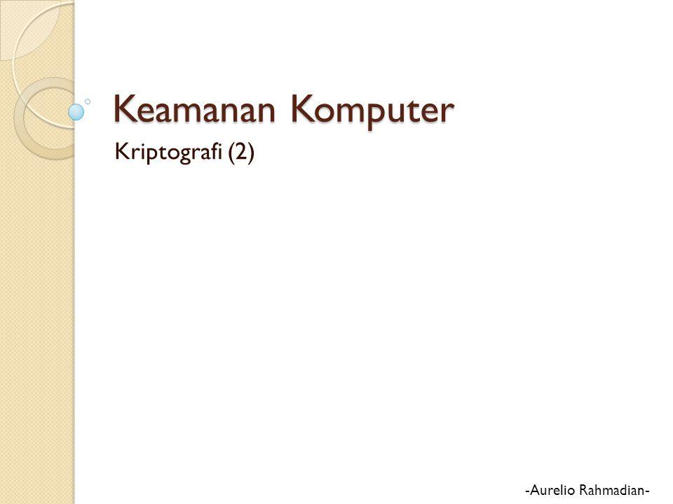 Keamanan Komputer Kriptografi (2) -Aurelio Rahmadian-