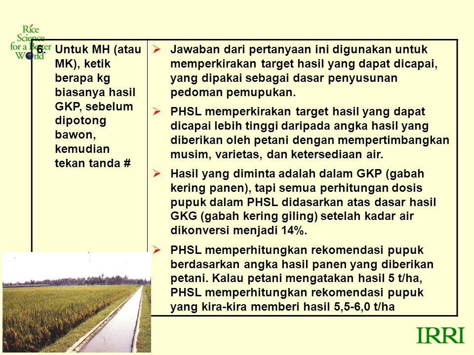 Untuk MH (atau MK), ketik berapa kg biasanya hasil GKP, sebelum dipotong bawon, kemudian tekan tanda #