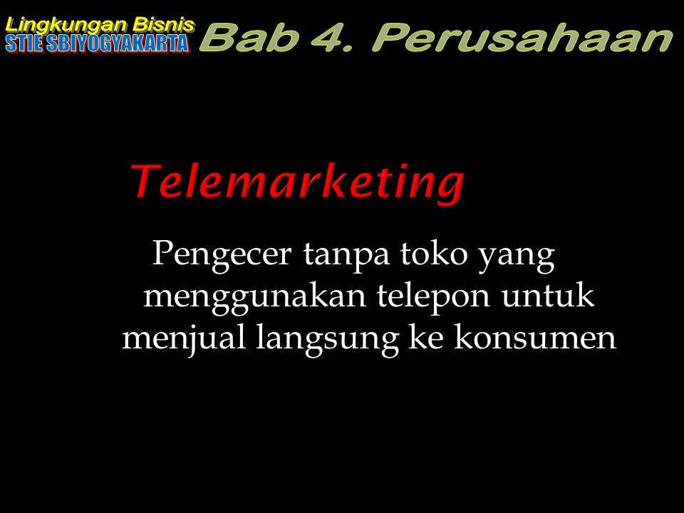 Telemarketing Pengecer tanpa toko yang menggunakan telepon untuk menjual langsung ke konsumen