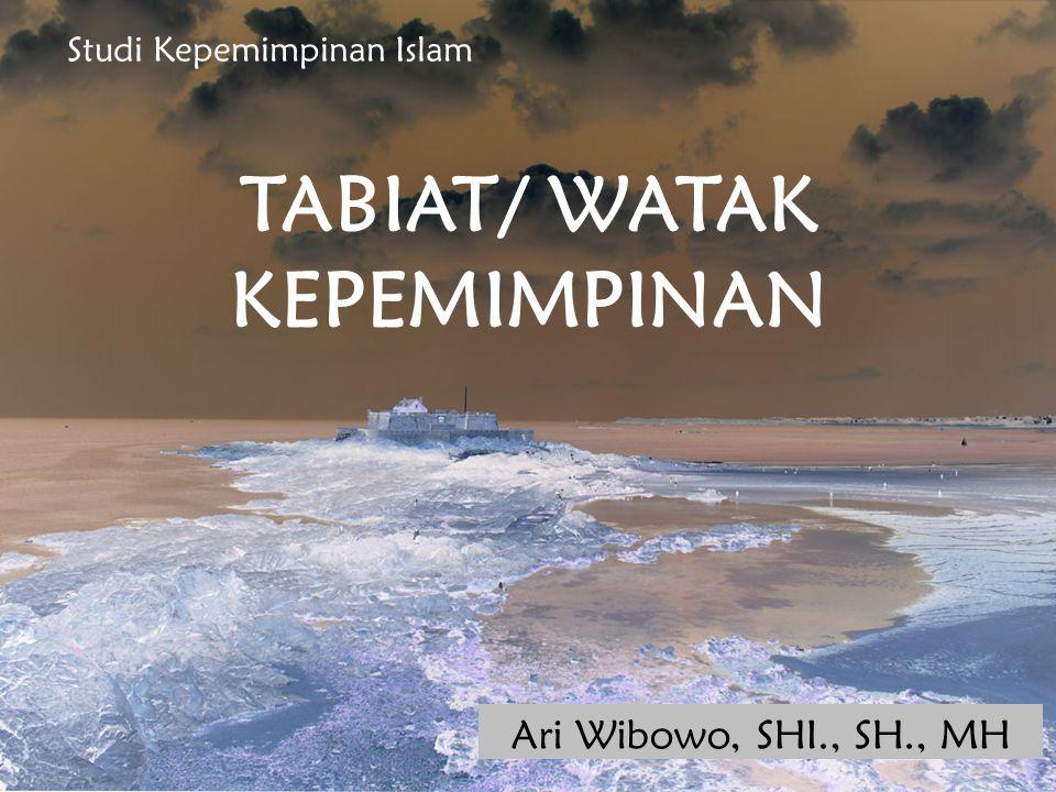 TABIAT/ WATAK KEPEMIMPINAN