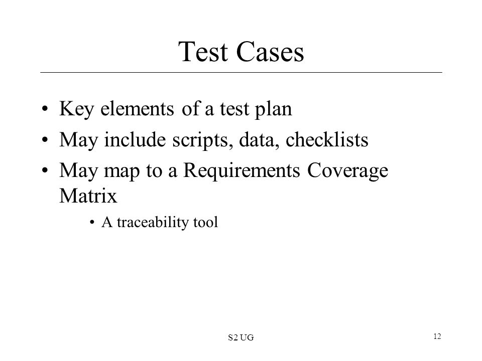 Test Cases Key elements of a test plan