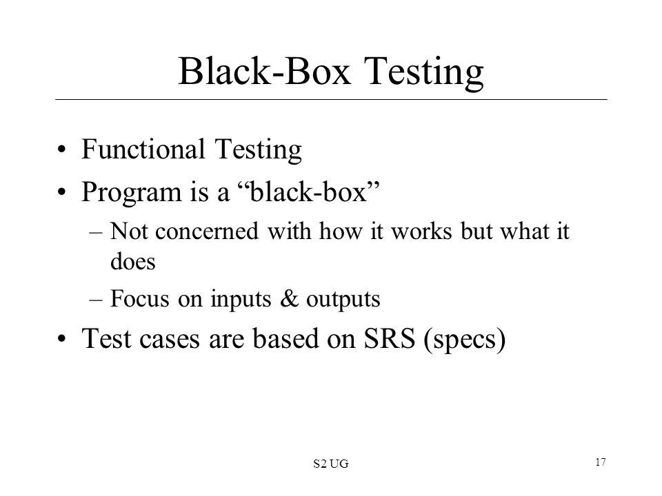 Black-Box Testing Functional Testing Program is a black-box