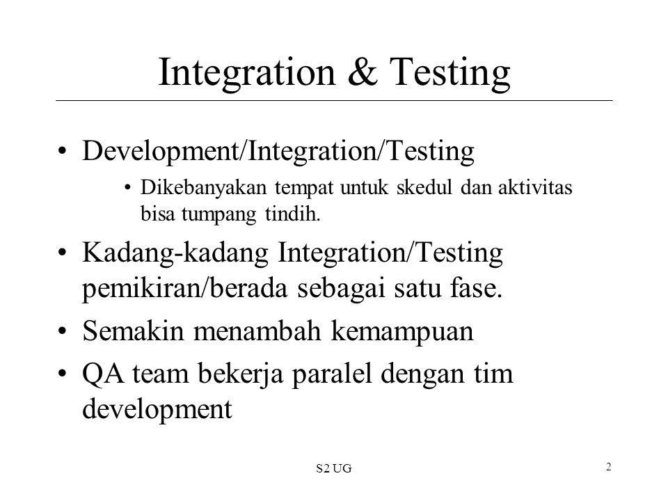 Integration & Testing Development/Integration/Testing