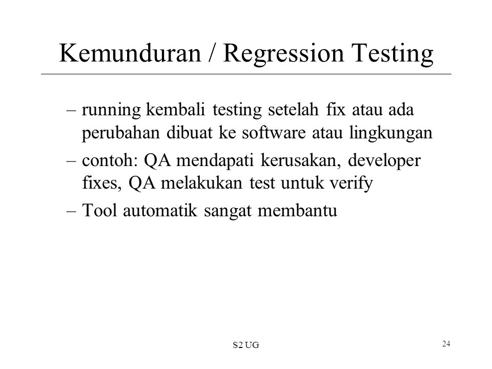 Kemunduran / Regression Testing