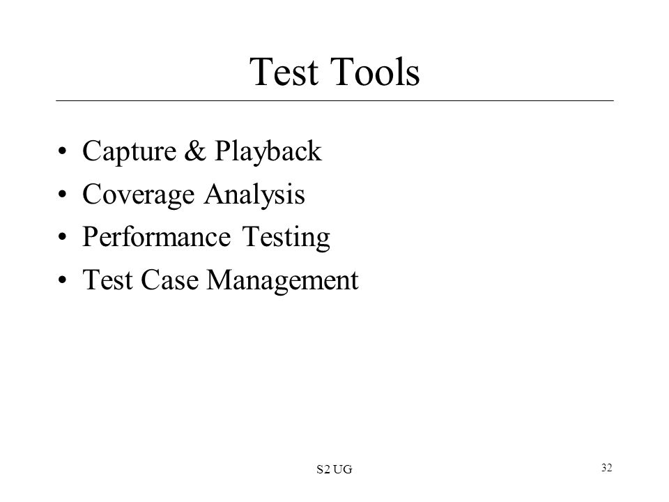Test Tools Capture & Playback Coverage Analysis Performance Testing