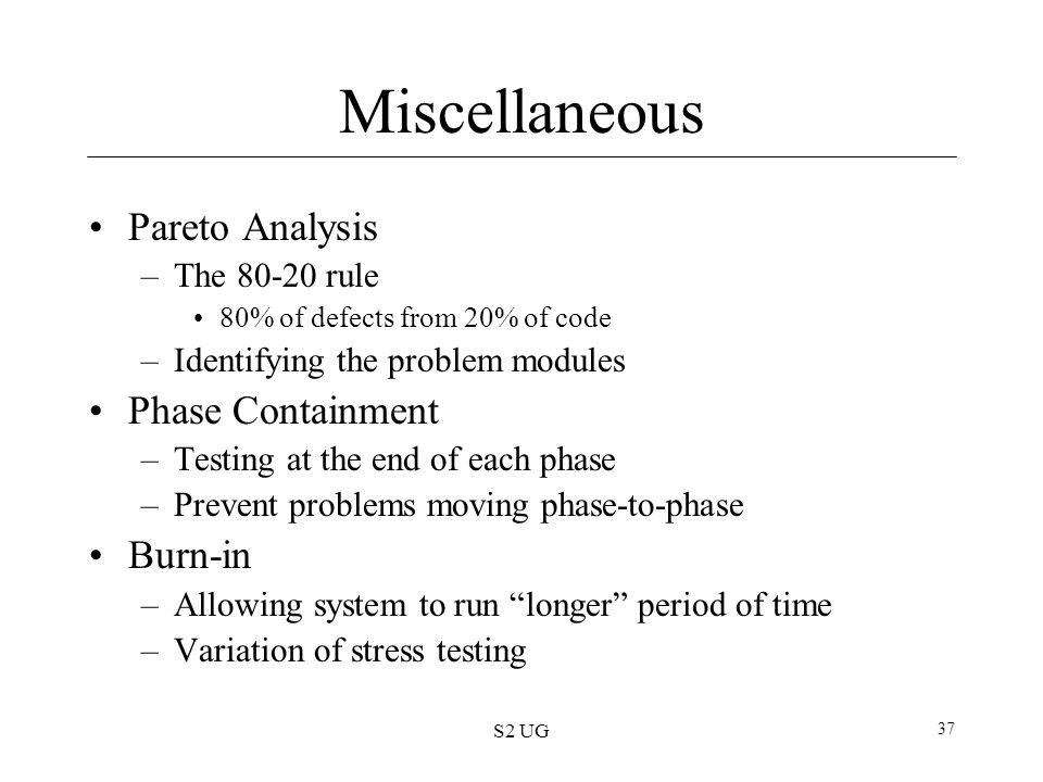 Miscellaneous Pareto Analysis Phase Containment Burn-in The 80-20 rule