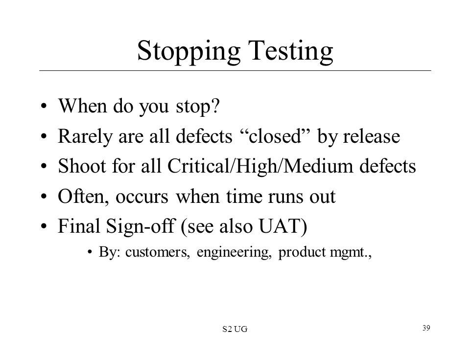Stopping Testing When do you stop
