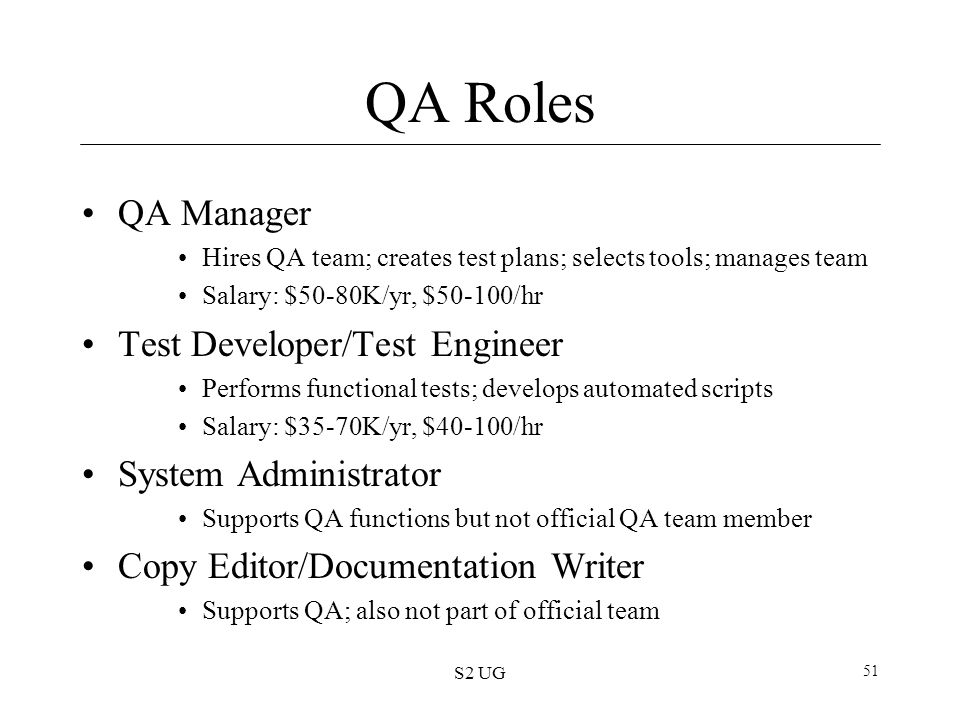 QA Roles QA Manager Test Developer/Test Engineer System Administrator