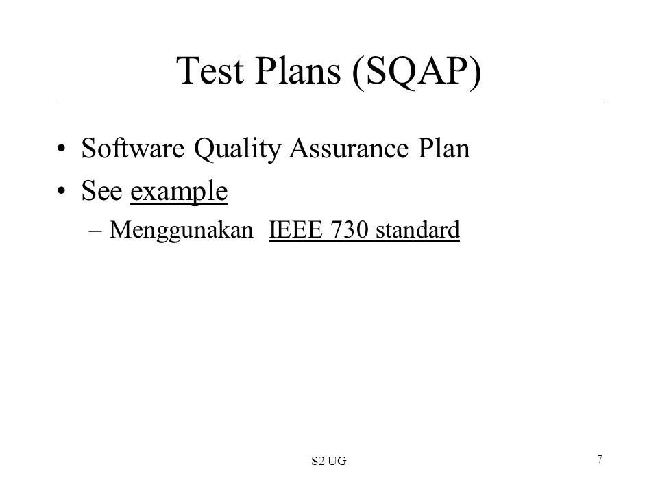 Test Plans (SQAP) Software Quality Assurance Plan See example