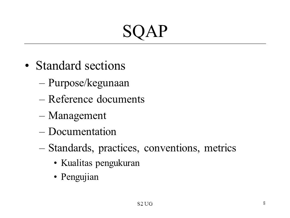 SQAP Standard sections Purpose/kegunaan Reference documents Management