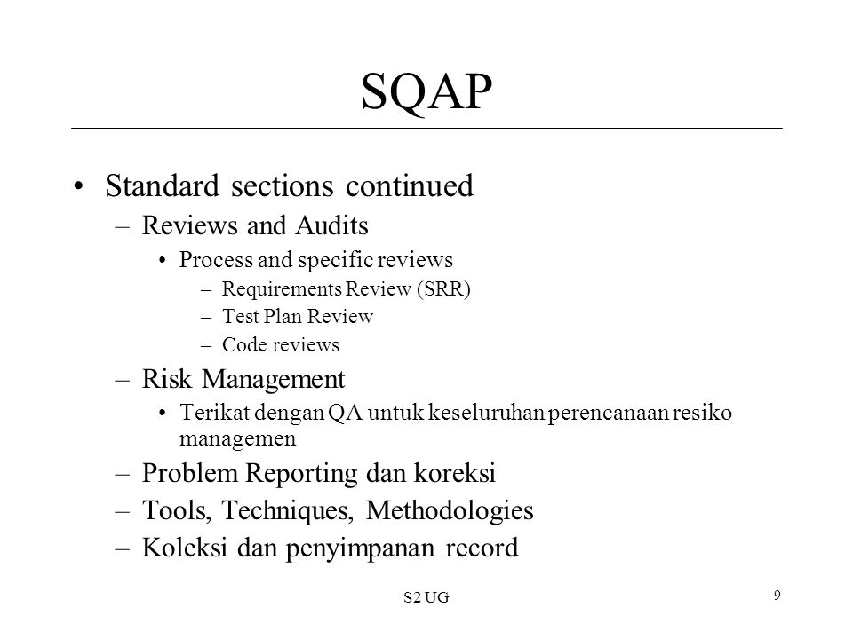 SQAP Standard sections continued Reviews and Audits Risk Management