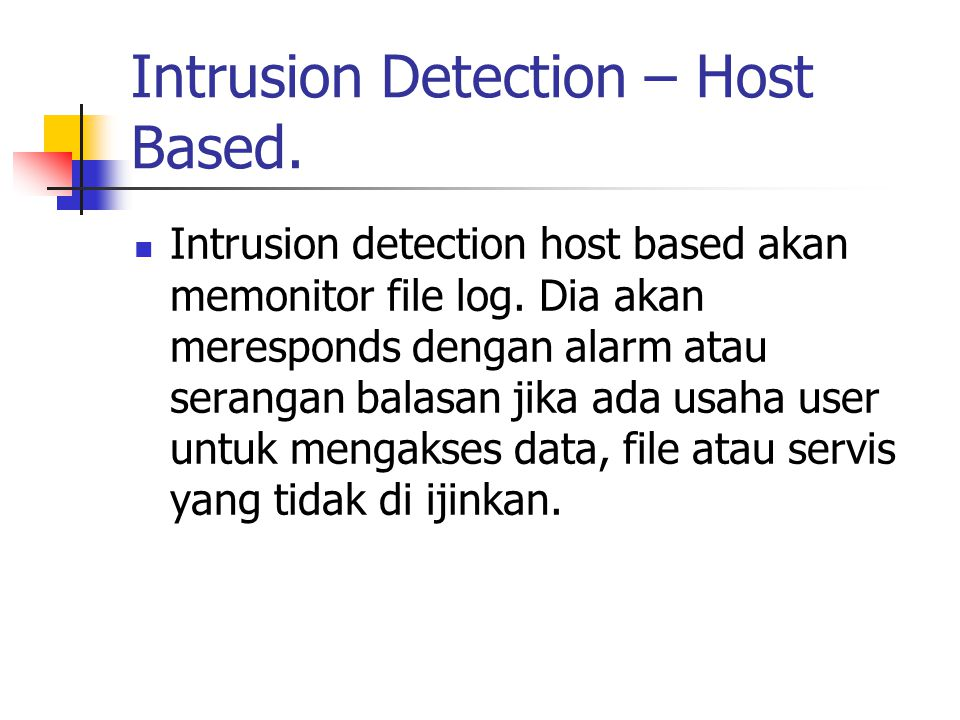 Intrusion Detection – Host Based.