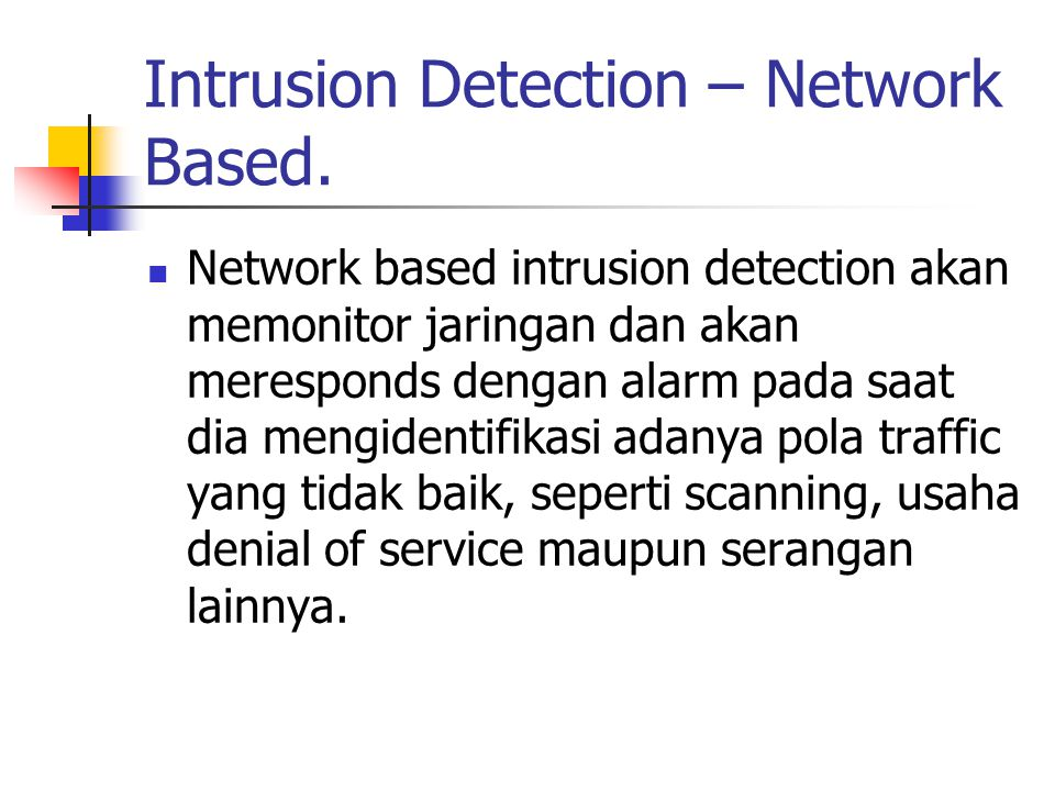 Intrusion Detection – Network Based.