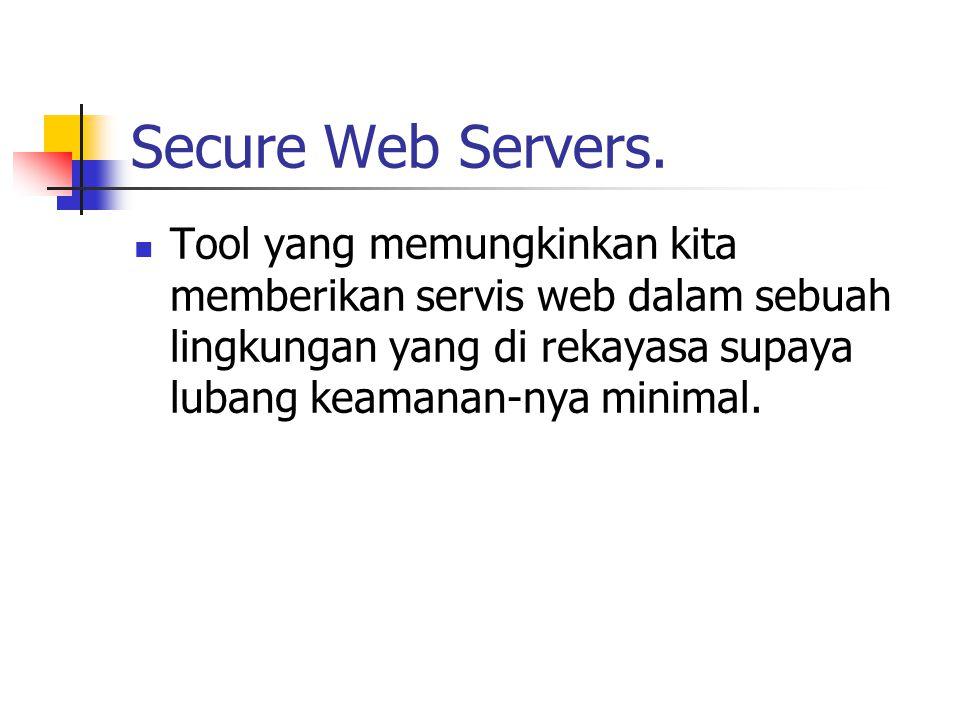 Secure Web Servers.