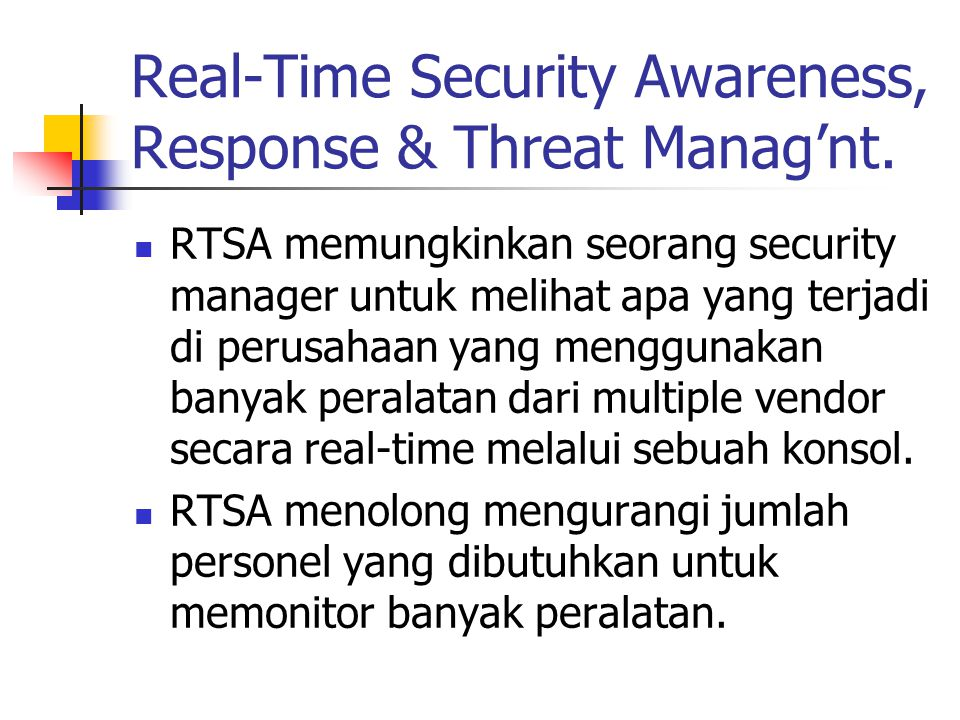 Real-Time Security Awareness, Response & Threat Manag'nt.