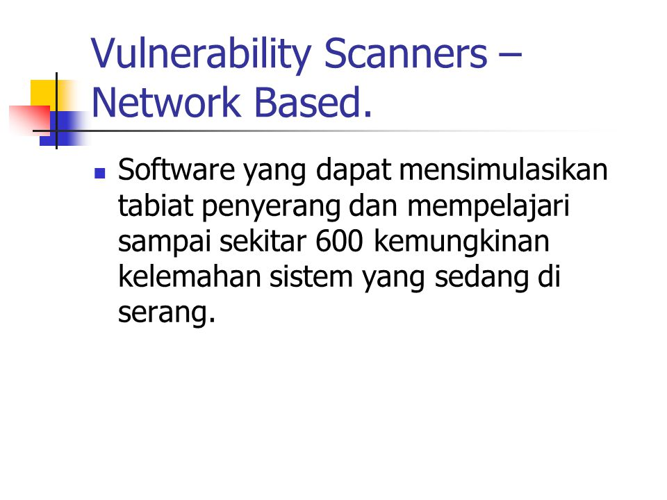 Vulnerability Scanners – Network Based.