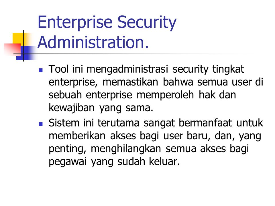 Enterprise Security Administration.