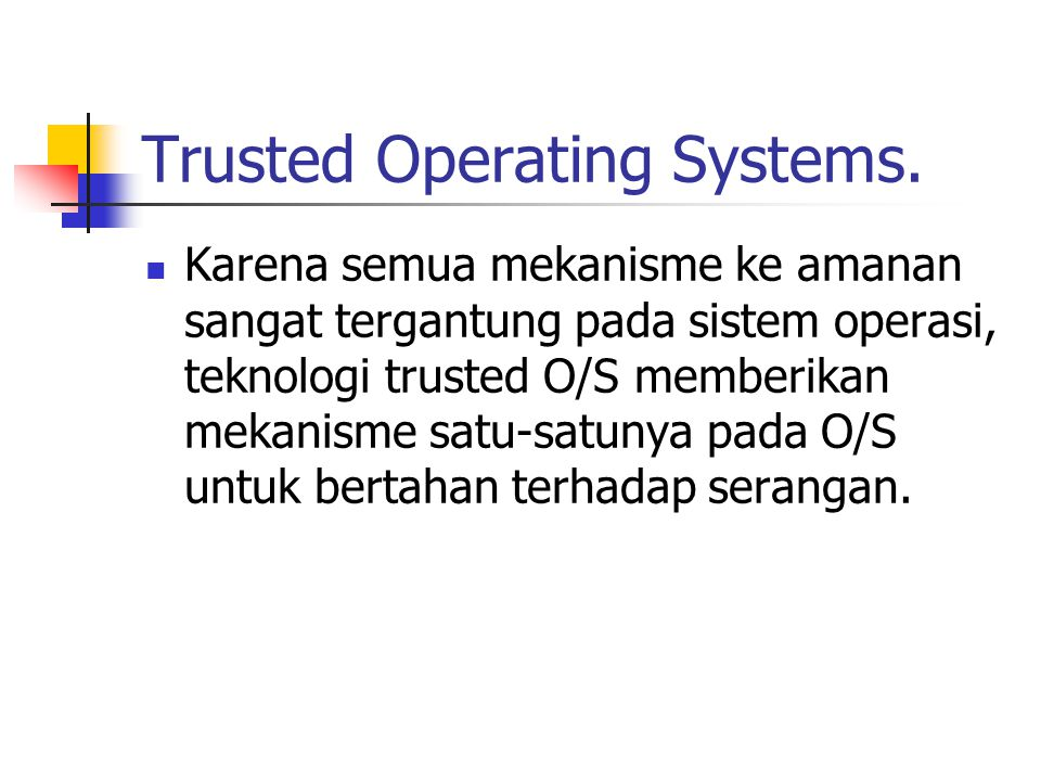 Trusted Operating Systems.