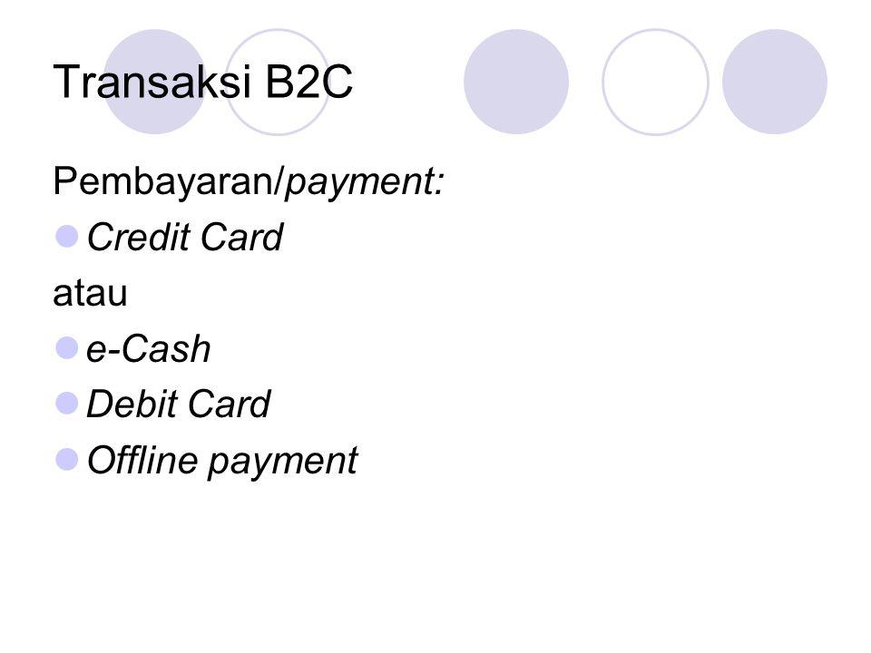 Transaksi B2C Pembayaran/payment: Credit Card atau e-Cash Debit Card