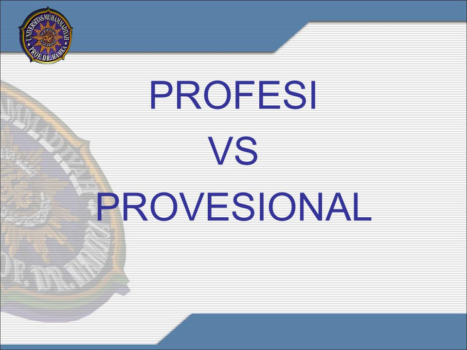 PROFESI VS PROVESIONAL