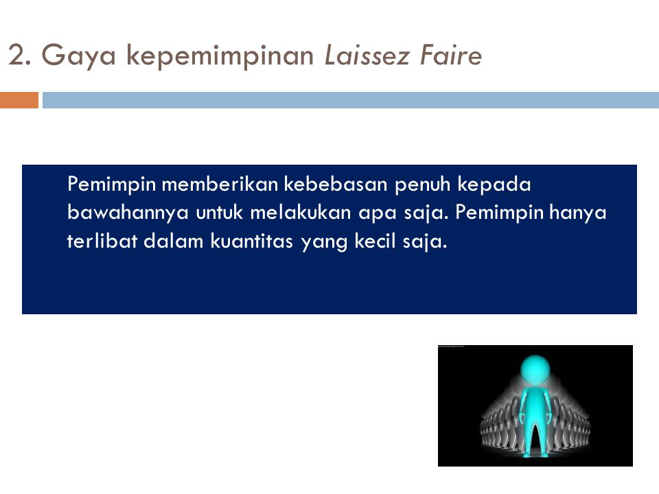 2. Gaya kepemimpinan Laissez Faire