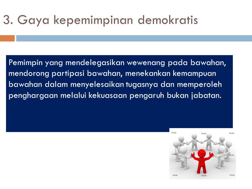 3. Gaya kepemimpinan demokratis