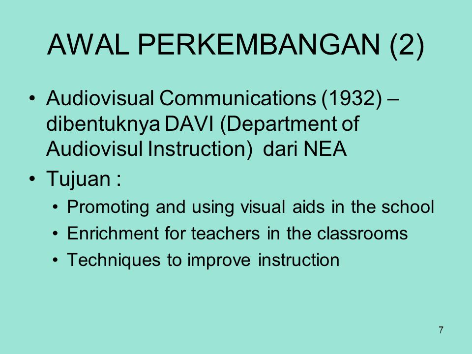 AWAL PERKEMBANGAN (2) Audiovisual Communications (1932) – dibentuknya DAVI (Department of Audiovisul Instruction) dari NEA.