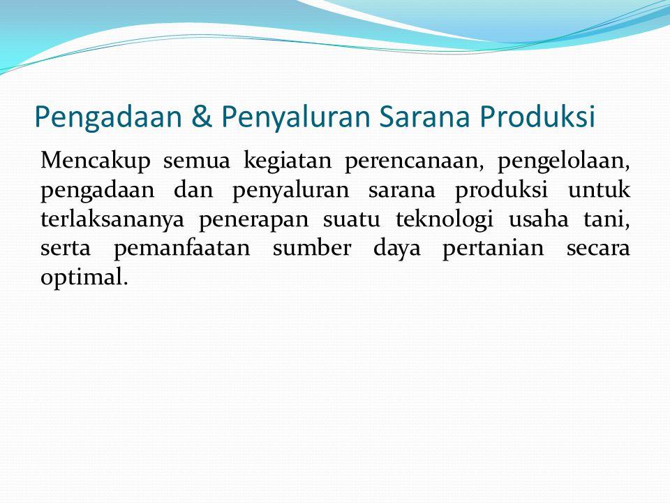 Pengadaan & Penyaluran Sarana Produksi