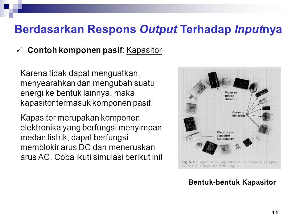 Berdasarkan Respons Output Terhadap Inputnya Bentuk-bentuk Kapasitor