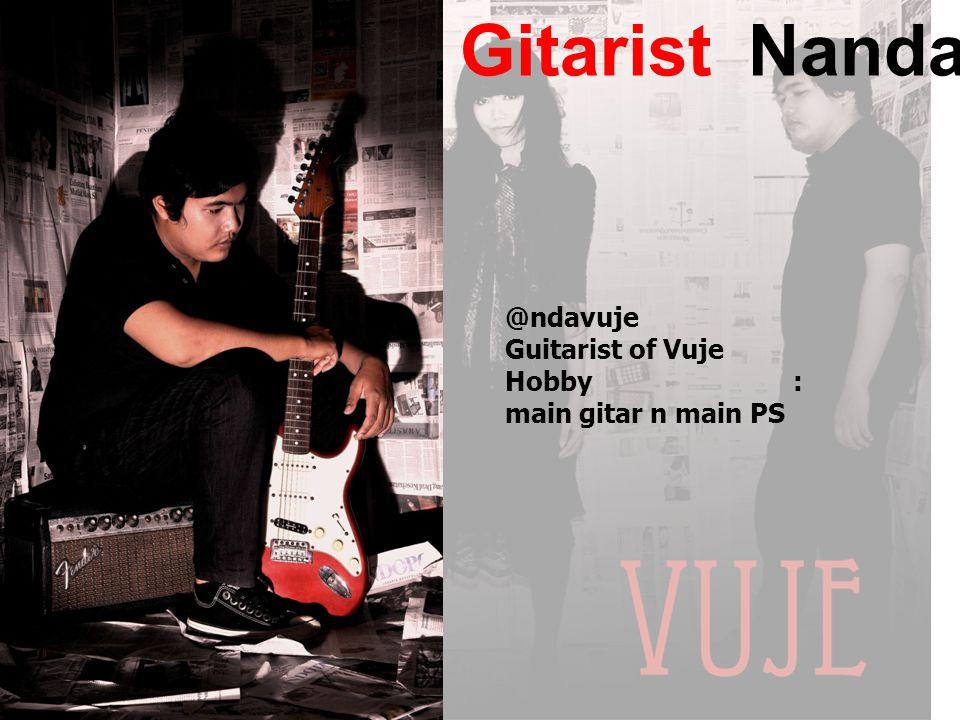Gitarist Nanda @ndavuje Guitarist of Vuje Hobby : main gitar n main PS