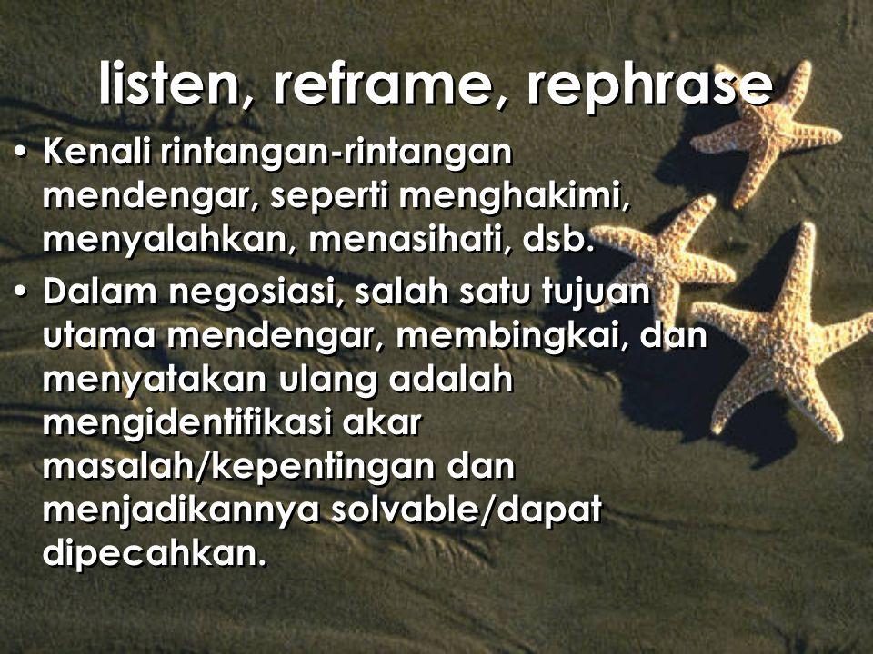 listen, reframe, rephrase