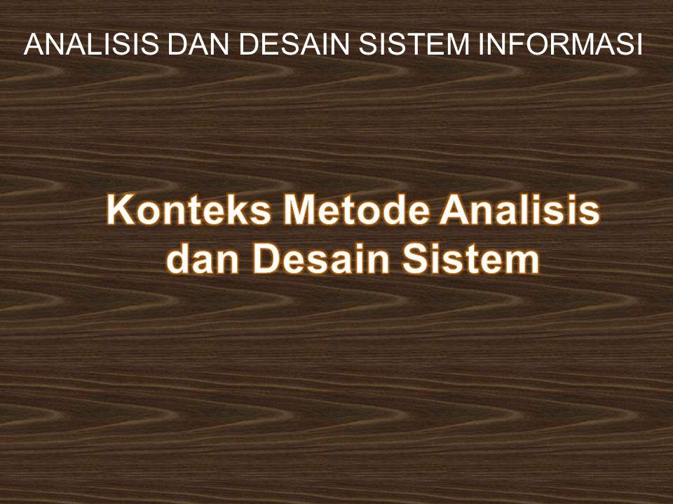 Konteks Metode Analisis dan Desain Sistem