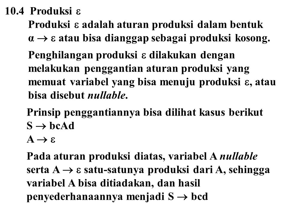10.4 Produksi  Produksi  adalah aturan produksi dalam bentuk. α   atau bisa dianggap sebagai produksi kosong.