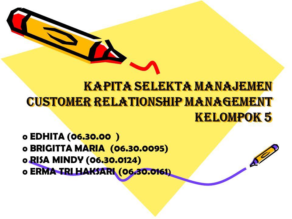 KAPITA SELEKTA MANAJEMEN CUSTOMER RELATIONSHIP MANAGEMENT kelompok 5