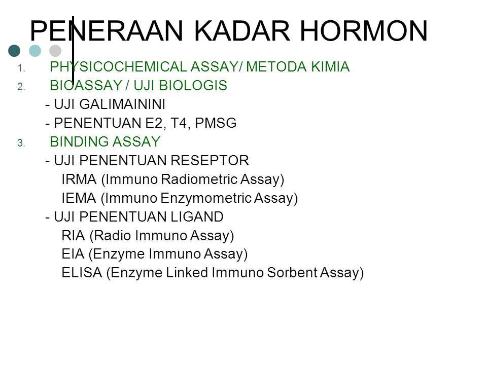 PENERAAN KADAR HORMON PHYSICOCHEMICAL ASSAY/ METODA KIMIA
