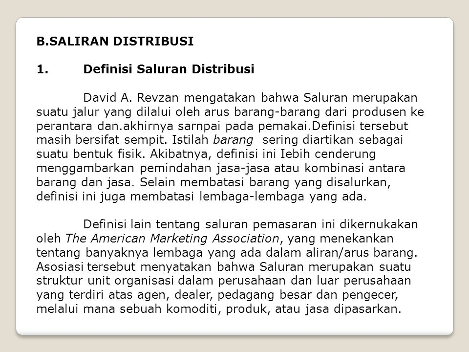 B.SALIRAN DISTRIBUSI 1. Definisi Saluran Distribusi.