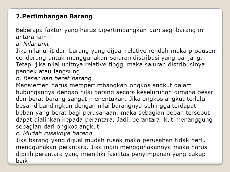 2.Pertimbangan Barang Beberapa faktor yang harus dipertimbangkan dari segi barang ini antara lain :