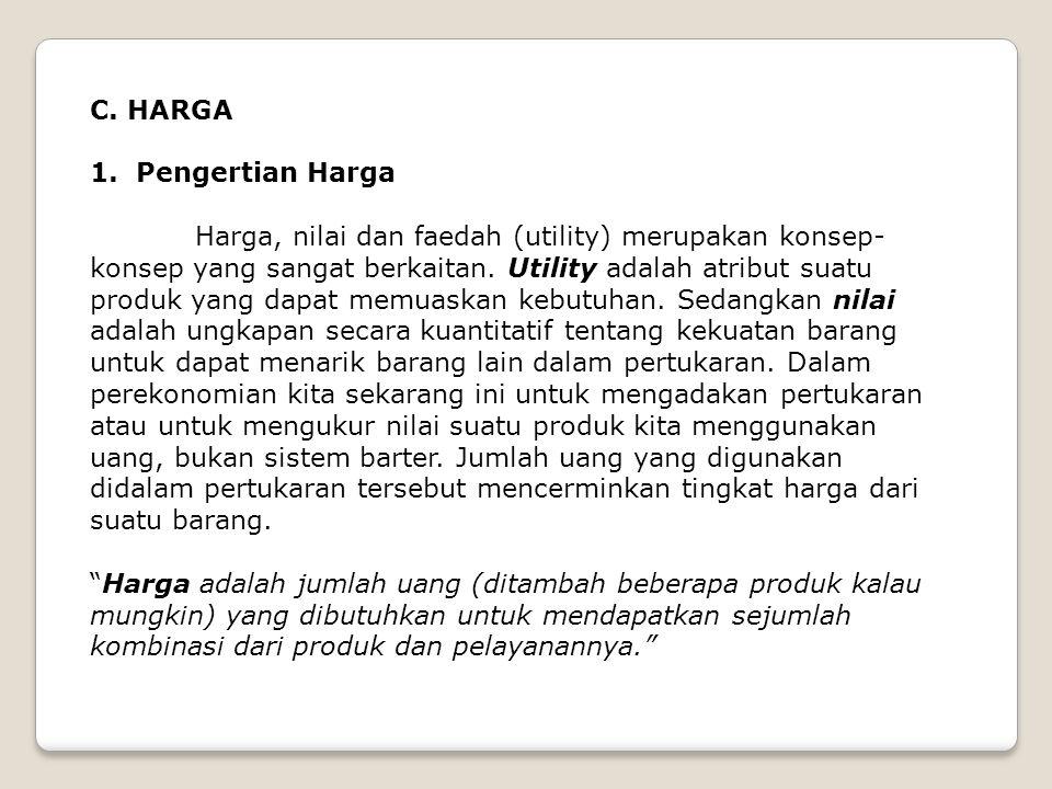 C. HARGA 1. Pengertian Harga.